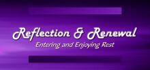 Reflection & Renewal