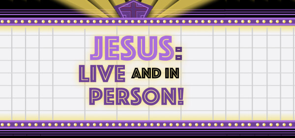 Series: Jesus: Live and In Person