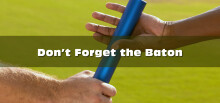 Don't Forget the Baton