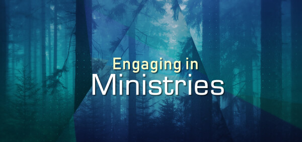 Series: Engaging in Ministries