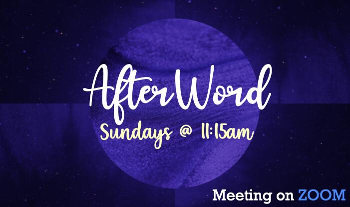 AfterWord - Sundays 11:15 AM