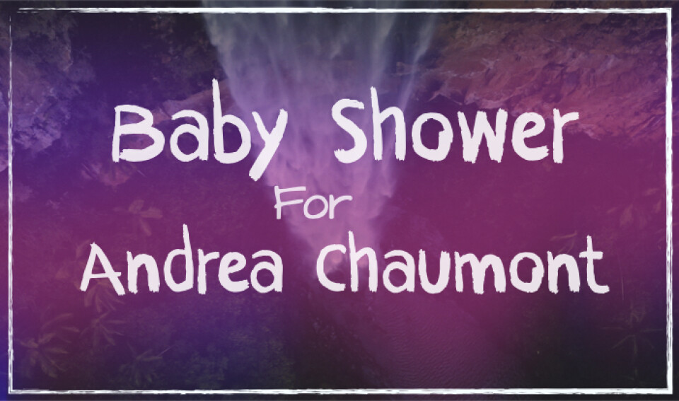 Baby Shower for Andrea Chaumont