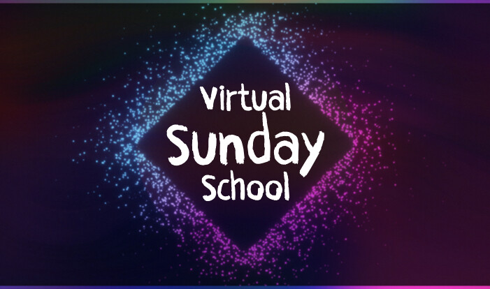 Virtual Sunday School - Sundays 9:10 AM